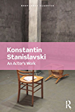 An Actor's Work (Routledge Classics) (English Edition)