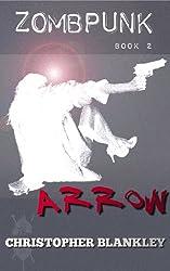 ARROW (Zombpunk Book 2)