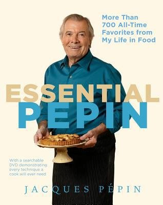 Read Online Jacques Pepin'sEssential Pepin: More Than 700 All-Time Favorites from My Life in Food [Hardcover]2011 pdf epub