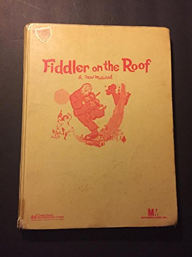 1964 Vintage Hardcover Fiddler on the Roof A new Musical. 184 Paged Conductors Edition Vocal Score w Piano Reduction. i-3048 Charles Hansen Educational Music & Books. 1860 Broadway First performance at Imperial Theater NYC. Metromedia Music, Inc.
