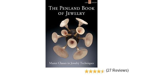 The Penland Book Of Jewelry: Master Classes In Jewelry Techniques: Marthe  Le Van: 9781600596070: Amazon.com: Books