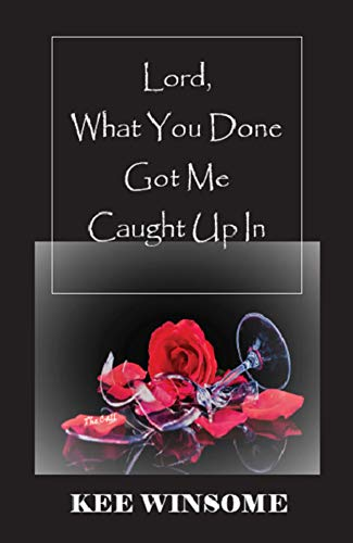 Lord, What You Done Got Me Caught Up In (The Call Book 1)
