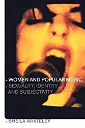 Women and Popular Music: Sexuality, Identity and Subjectivity