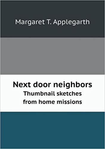 Next door neighbors Thumbnail sketches from home missions