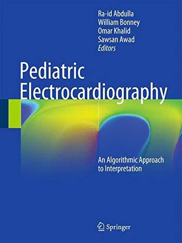 Pediatric Electrocardiography: An Algorithmic Approach to Interpretation
