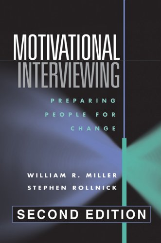 - Motivational Interviewing: Preparing People for Change, 2nd Edition