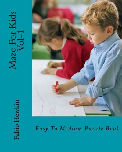 Maze For Kids : 30 Easy to Medium solve Fun Maze Puzzles: Puzzle Book (Vol) (Volume 1)