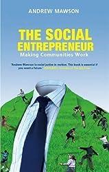 The Social Entrepreneur: Making Communities Work of Mawson, Andrew on 01 January 2008