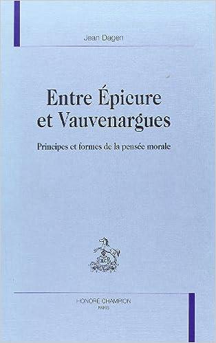 Livres gratuits Entre Épicure et Vauvenargues - Principes et formes de la pensée morale pdf