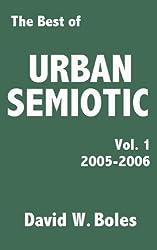 The Best of Urban Semiotic, Volume 1 (2005-2006)