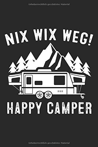 Nix Wix Weg Happy camper: Camping Notizbuch 6x9 liniert (German Edition)