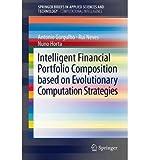 img - for [(Intelligent Financial Portfolio Composition Based on Evolutionary Computation Strategies )] [Author: Antonio Gorgulho] [Sep-2012] book / textbook / text book