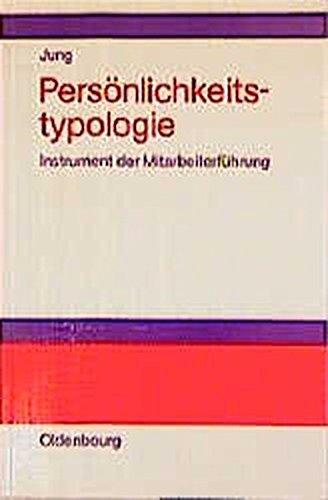 Persönlichkeitstypologie: Instrument der Mitarbeiterführung Mit Persönlichkeitstest