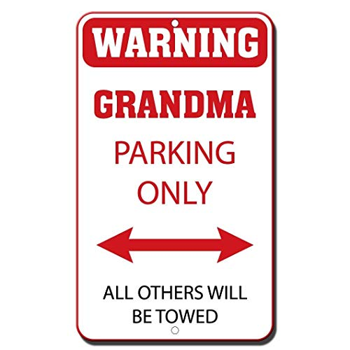 (DYTrade Tin Metal Sign Warning Grandma Parking Only All Others Will Be Towed Novelty Funny Metal Sign)