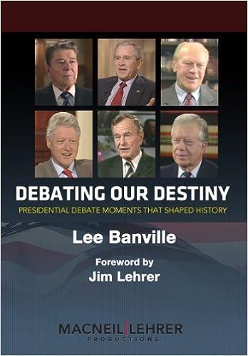 Die besten kostenlosen E-Book-Downloads für das iPad Debating Our Destiny: Presidential Debate Moments That Shaped History PDF