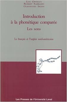 Introduction à la phonétique comparée: Les sons : le français et l'anglais nord-américains (French Edition)
