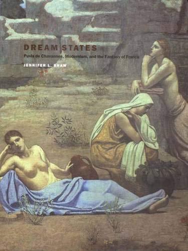 Dream States: Puvis de Chavannes, Modernism, and the Fantasy of France pdf epub