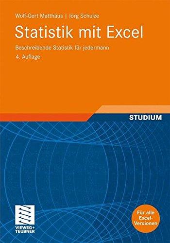 Statistik mit Excel: Beschreibende Statistik für Jedermann (German Edition), 4. Auflage