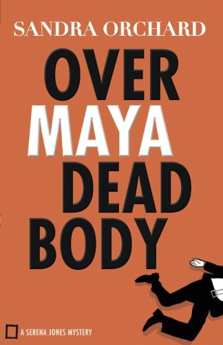 Over Maya Dead Body (Serena Jones Mysteries) ()
