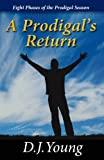 A Prodigal's Return, D. J. Young, 1492821527