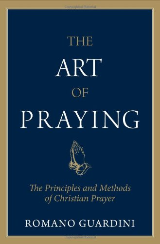 The Art of Praying: The Principles and Methods of Christian Prayer PDF
