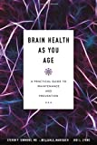 Brain Health as You Age: A Practical Guide to Maintenance and Prevention