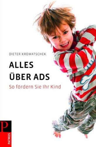 Alles über ADS: So fördern Sie Ihr Kind