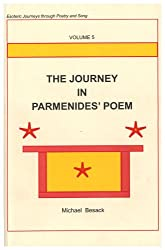 The Journey in Parmenides' Poem: Esoteric Journeys Through Poetry and Song Volume 5