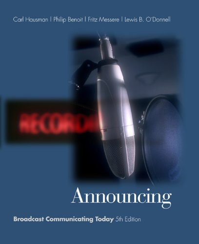 Announcing: Broadcast Communicating Today (with InfoTrac) (Wadsworth Series in Broadcast and Production) by Cengage Learning