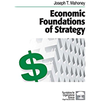 Economic Foundations of Strategy (Foundations for Organizational Science) (English Edition)
