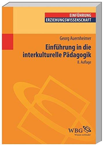 Einführung in die Interkulturelle Pädagogik (Einführungen) (Erziehungswissenschaft kompakt)