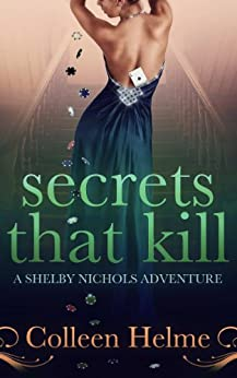 Secrets That Kill: A Shelby Nichols Adventure by [Helme, Colleen]