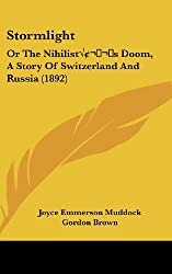 Stormlight: Or the Nihilistas Doom, a Story of Switzerland and Russia (1892)