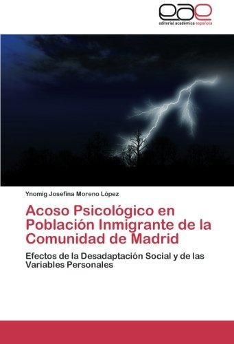 Acoso Psicológico en Población Inmigrante de la Comunidad de Madrid: Efectos de la Desadaptación Social y de las Variables Personales (Spanish Edition)