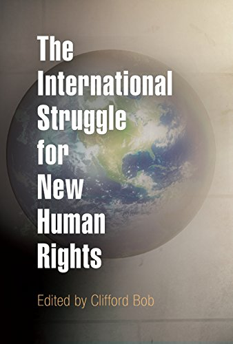 The International Struggle for New Human Rights (Pennsylvania Studies in Human Rights)