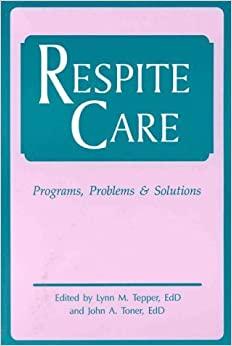 Book Respite Care: Problems, Programs & Solutions by Lynn M. Tepper (1993-07-01)