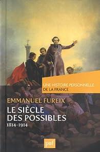 Le siècle des possibles (1814-1914) par Emmanuel Fureix