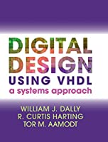 Digital Design Using VHDL: A Systems Approach Front Cover