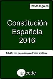 Constitución Española 2016: Edición con anotaciones e