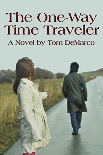 Book: The One-Way Time Traveler by Tom DeMarco