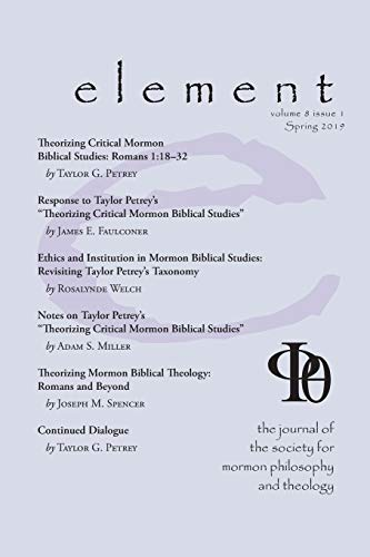 Pdf Christian Books Element: The Journal for the Society for Mormon Philosophy and Theology Volume 8 Issue 1 (Spring 2019)