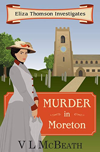 Murder in Moreton: Eliza Thomson Investigates (Book 2) by [McBeath, VL]
