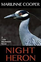 Night Heron (Tyler Mackenzie Mysteries Book 1)