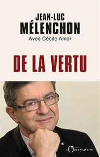 De la vertu, Mélenchon, Jean-Luc