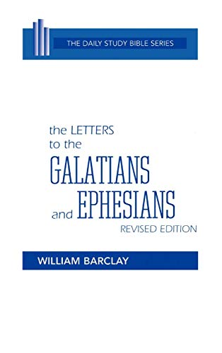 The Letters to the Galatians and Ephesians (Daily Study Bible (Westminster Hardcover)) (English and Ancient Greek Edition)