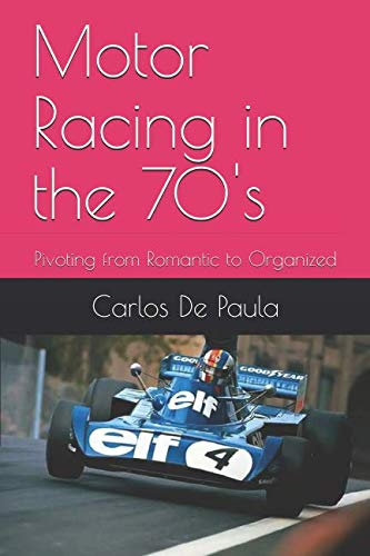 753bfa4cd0dac Motor Racing in the 70 s  Pivoting from Romantic to Organized