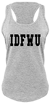 Comical Shirt Ladies IDFWU I Don't Fuck with You Big Sean Shirt Racerback