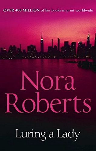 Mill Nora - Luring a Lady. Nora Roberts