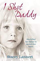 I Shot Daddy: She killed her father to protect her sister