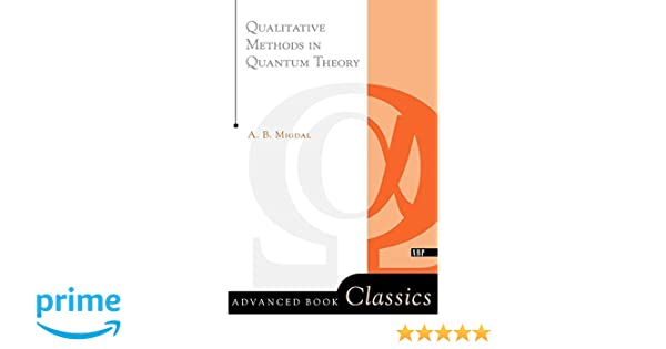 Qualitative methods in quantum theory migdal 9780738203027 qualitative methods in quantum theory migdal 9780738203027 amazon books fandeluxe Gallery